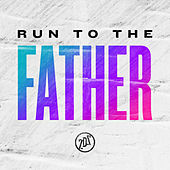 Run To The Father by Seventh Day Slumber