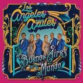 De Buenos Aires Para El Mundo by Los Angeles Azules