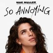 so annoying by Mae Muller