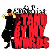 Stand By My Words by A.Tone Da Priest