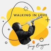 Walking in Love de Tony Bragano