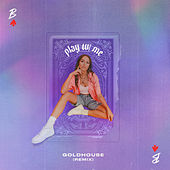 play w/ me (GOLDHOUSE Remix) de Bailey Bryan