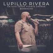 Borracho (En Vivo Desde Puente Grande) de Lupillo Rivera