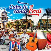 Cuba Le Canta a Perú di Various Artists