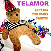 Let's Get This Party Started von Telamor
