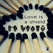 Love Is a Shield by DJ Sakin