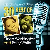 The Unforgettable Voices: 30 Best of Dinah Washington & Barry White by Various Artists