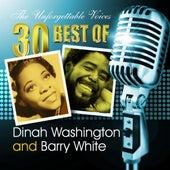The Unforgettable Voices: 30 Best of Dinah Washington & Barry White de Various Artists