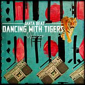 Jahta Beat: Dancing With Tigers by DJ Drez