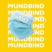 Mundbind von ADHD