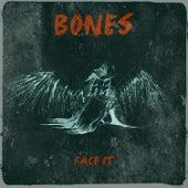 Face It von Bones
