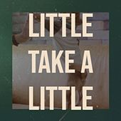 Give A Little Take A Little by Various Artists