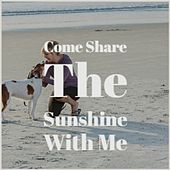 Come Share The Sunshine With Me by Various Artists