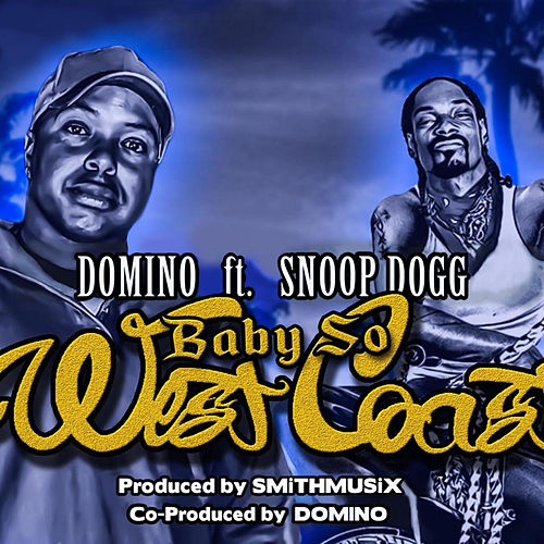 Baby So West Coast by Domino