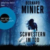 Schwestern im Tod - Ein Commandant Martin Servaz-Thriller, Band 5 (Ungekürzte Lesung) von Bernard Minier
