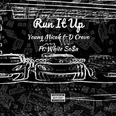 Run It Up by D Cravo