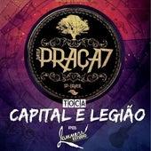 Toca Capital Inicial e Legião Urbana de Banda Praça7