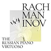 Rachmaninov: The Russian Piano Virtuoso von Various Artists