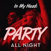 In My Head: Party All Night de Various Artists