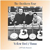 Yellow Bird / Banua (All Tracks Remastered) de The Brothers Four