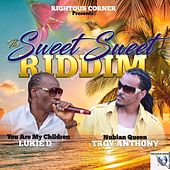 The Sweet Sweet Riddim by Troy Anthony Lukie D