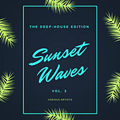 Sunset Waves (The Deep-House Edition), Vol. 3 de Various Artists