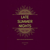 Late Summer Nights (Deep-House Refreshments), Vol. 3 by Various Artists