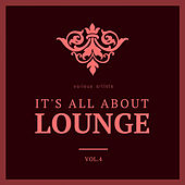 It's All About Lounge, Vol. 4 by Various Artists