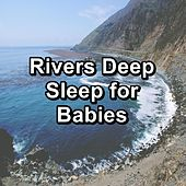 Rivers Deep Sleep for Babies de Massage Music