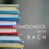 Homeschool with Bach by Johann Sebastian Bach