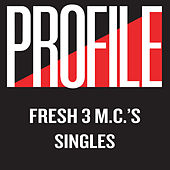 Profile Singles by Fresh 3 MC's