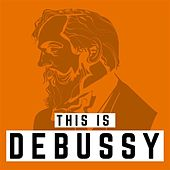 This Is Debussy de Various Artists