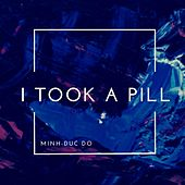 I Took A Pill de Minh-Duc Do