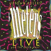 Uptown Rulers! Live on the Queen Mary (Live) de The Meters