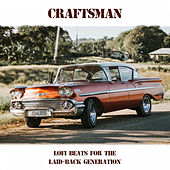 Lofi Beats For The Laid-Back Generation by Craftsman