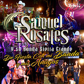 De Fiesta Con Mi Banda y Mis Amigos de Su Banda Sierra Grande