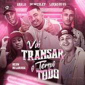 Vai Transar o Tempo Todo (feat. Mc Gw & Mc Larissa) by MC Wesley Mc Abalo