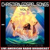 Christian Gospel Songs Vol. 8 by Various Artists