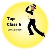 Tap Class 6 von Guy Dearden