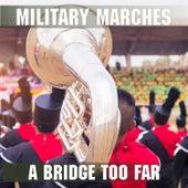 Military Marches - A Bridge Too Far de Essential Band