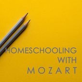 Homeschooling with Mozart by Wolfgang Amadeus Mozart