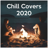 Chill Covers 2020 by Various Artists