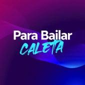 Para Bailar Caleta by Various Artists