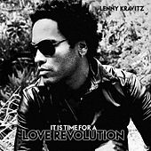 It Is Time For A Love Revolution von Lenny Kravitz