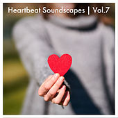 Heartbeat Soundscapes, Vol. 7 by Various Artists