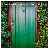 Heartbeat Soundscapes, Vol. 22 by Various Artists