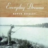Everyday Dreams by Kevin Dooley
