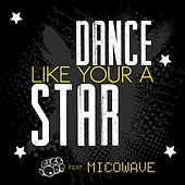 Dance Like Your a Star (feat. Mico Wave) fra Bigg Robb
