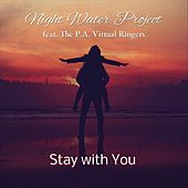 Stay with You (feat. The P.A. Virtual Ringers) von Night Water Project