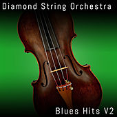 Blues Hits, Vol. 2 von Diamond String Orchestra